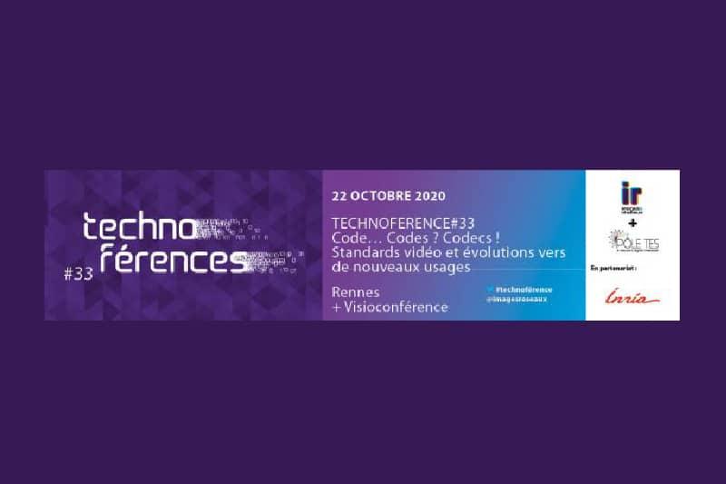 Technoférence #33 | Code… Codes ? Codecs ! Standards vidéo et évolutions vers de nouveaux usages