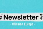 Newsletter #3 – Mission Europe – Financez vos innovations et votre R&D grâce aux projets européens